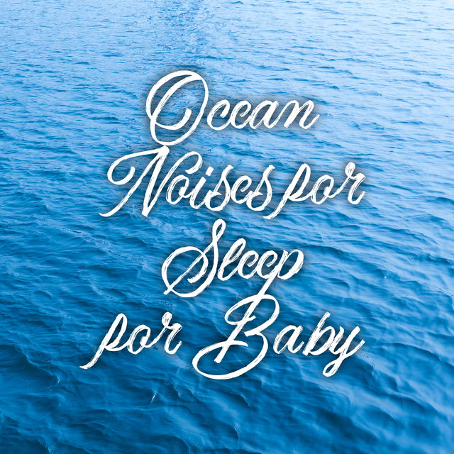 Ocean Noises for Sleep for Baby
