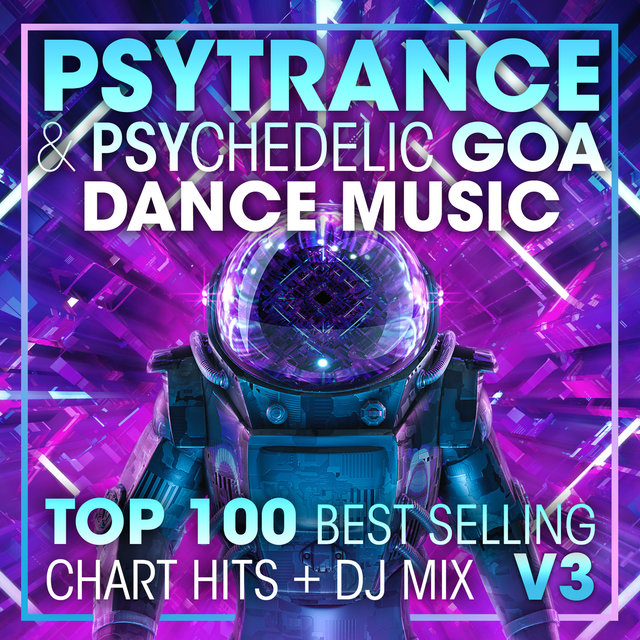 Psy Trance & Psychedelic Goa Dance Music Top 100 Best Selling Chart Hits + DJ Mix V3