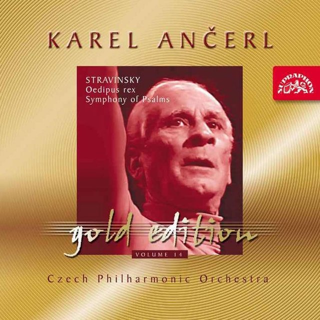Ančerl Gold Edition 14. Stravinsky: Oedipus Rex, Symphony of Psalms