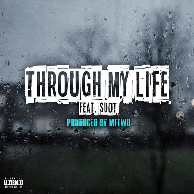 Through My Life (feat. Sdot)