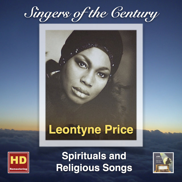 Singers of the Century: Leontyne Price – Spiritual and Religious Songs (Remasterd 2016)
