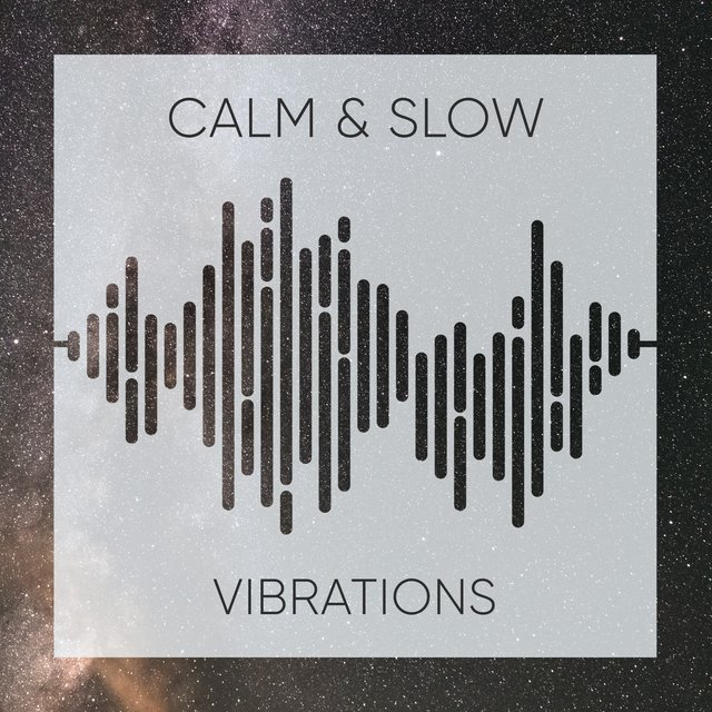 # 1 Album: Calm & Slow Vibrations
