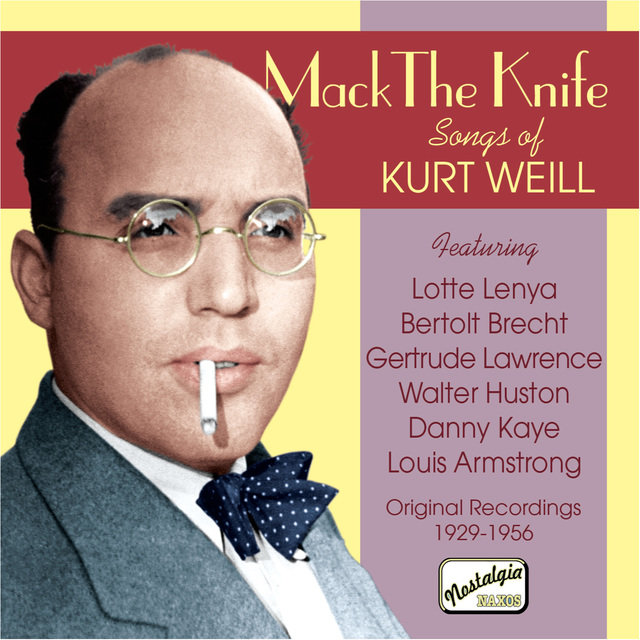 Weill: Mack The Knife - Songs of Kurt Weill (1929-1956)