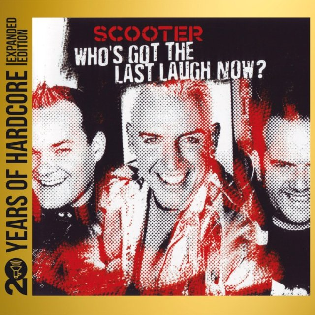 Who's Got the Last Laugh Now? (20 Years of Hardcore - Expanded Edition) [Remastered]