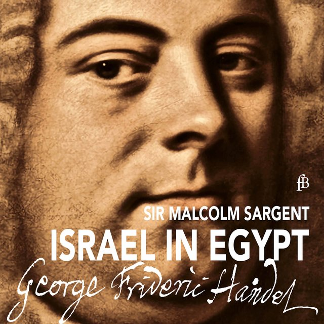 Handel: Israel in Egypt, HWV 54 (Excerpts)