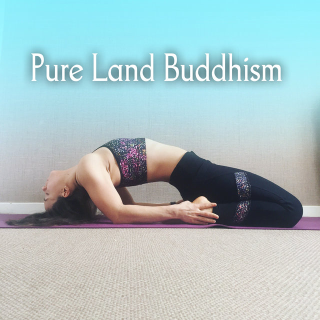 Pure Land Buddhism: Asian Meditation and Yoga Background Music