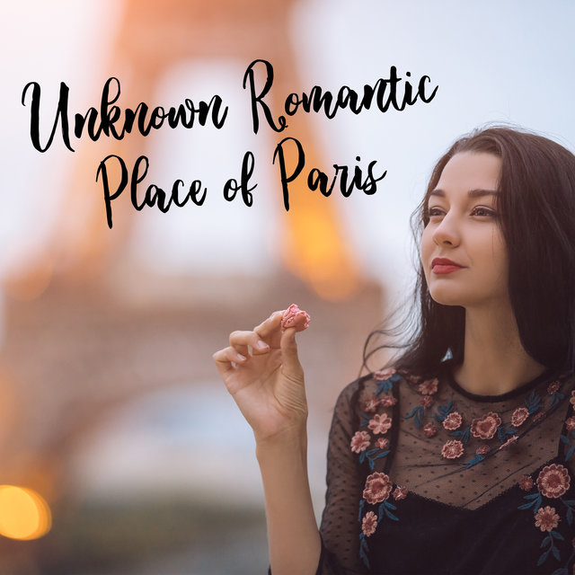 Unknown Romantic Place of Paris – Light Instrumental Jazz Music Perfect for First Date