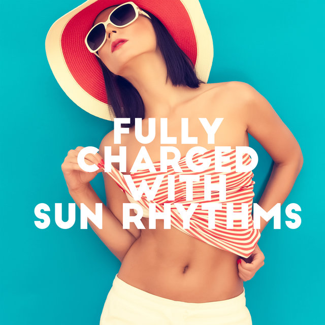 Fully Charged with Sun Rhythms