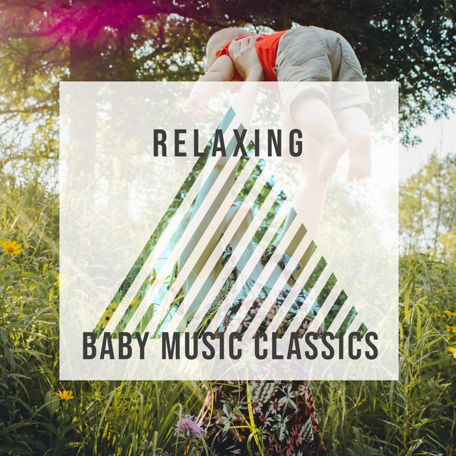 # Relaxing Baby Music Classics
