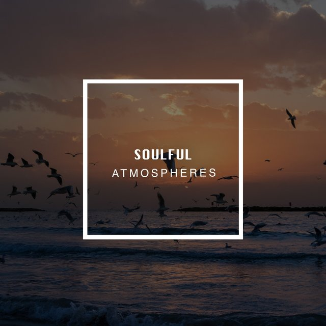 # 1 Album: Soulful Atmospheres