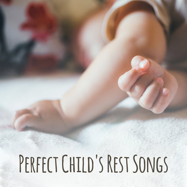Perfect Child's Rest Songs – Selection of 2019 New Age Soothing Music for Baby & Mom, Sleep All Night Long, Calming Down, Cure Insomnia