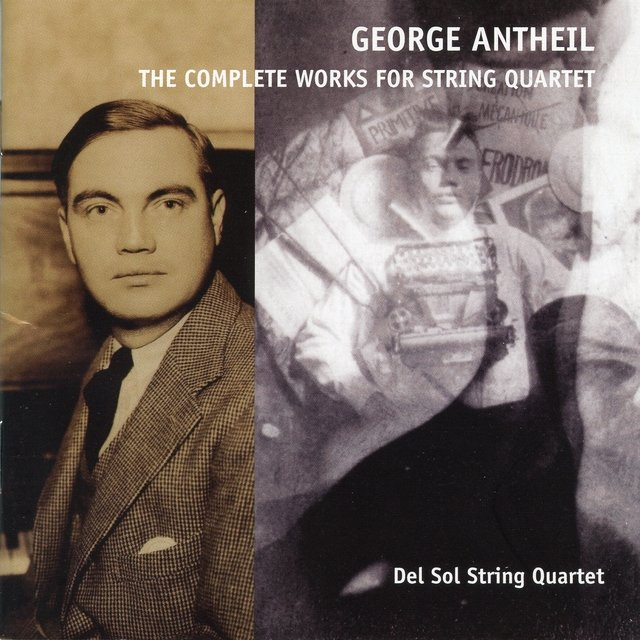 Antheil: Complete String Quartets