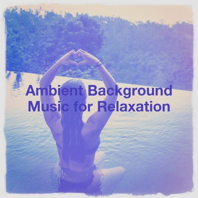 Ambient Background Music for Relaxation