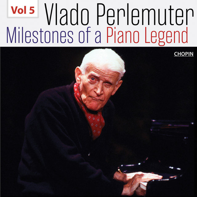 Milestones of a Piano Legend: Vlado Perlemuter, Vol. 5
