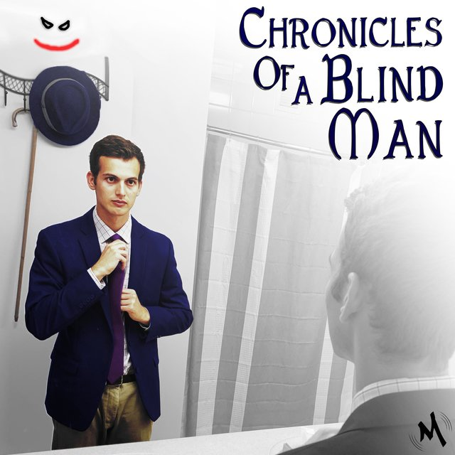 Chronicles of a Blind Man