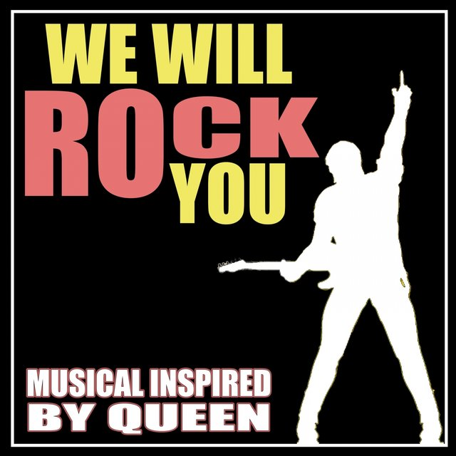 We Will Rock You (Musical Inspired By Queen)