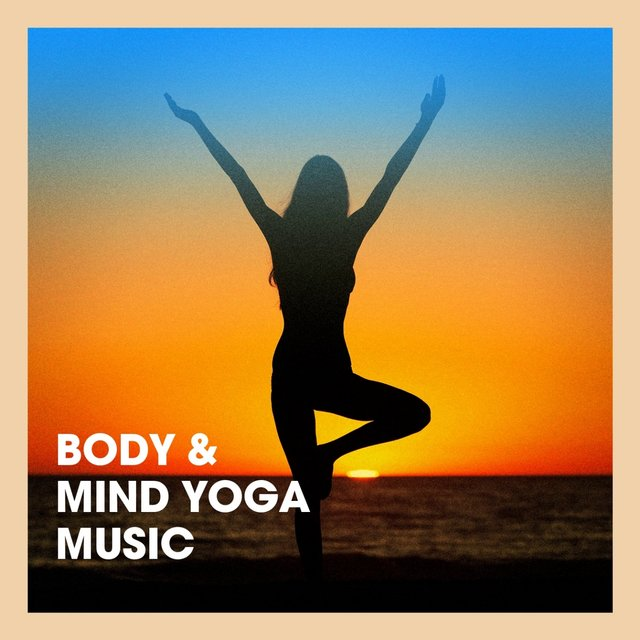 Body & Mind Yoga Music