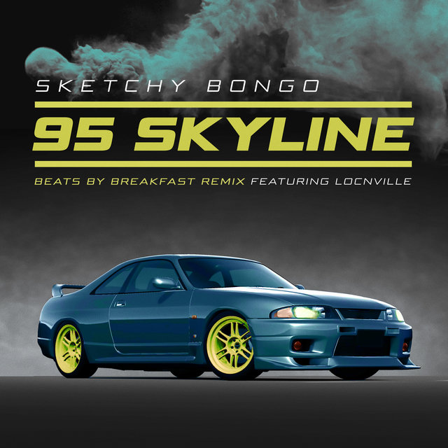 95 Skyline (feat. Locnville) [beats by breakfast remix]