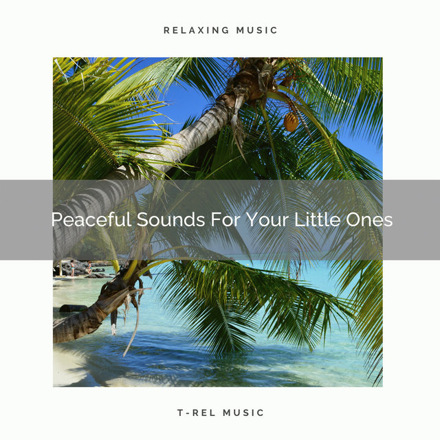 Peaceful Sounds For Your Little Ones