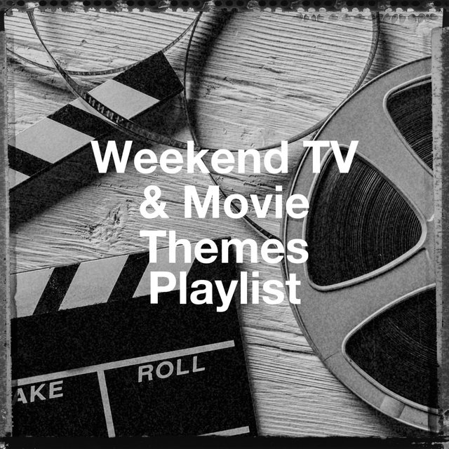 Weekend Tv & Movie Themes Playlist