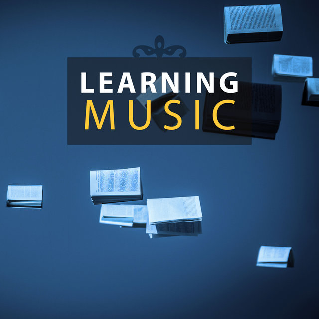 Learning Music – Music to Help You Focus, Brain Training, Improve Your Learning Skills