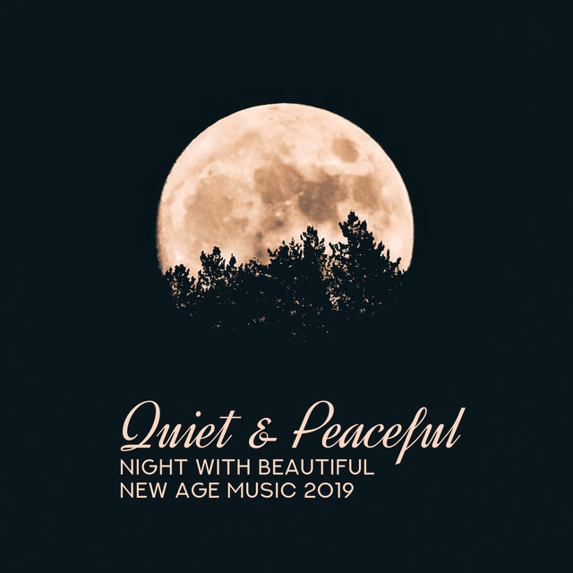 Quiet & Peaceful Night with Beautiful New Age Music 2019