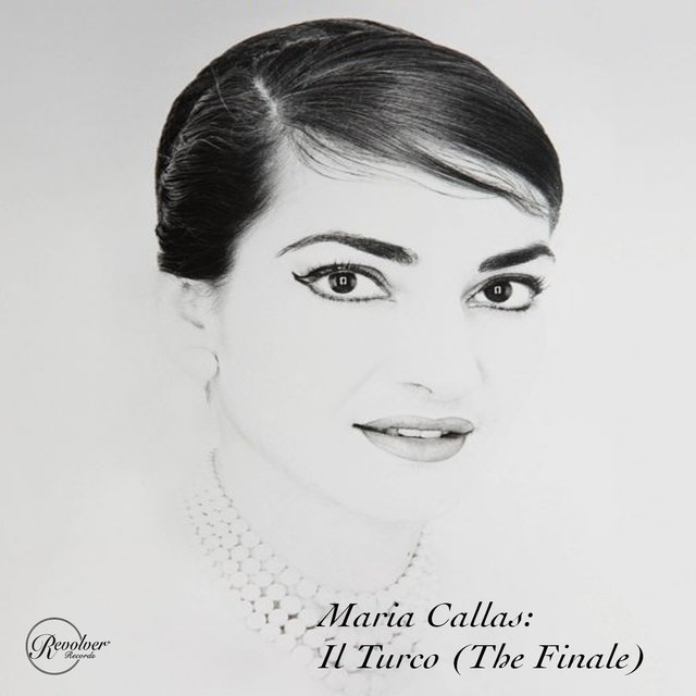 Maria Callas: Il Turco in Italian (The Finale)