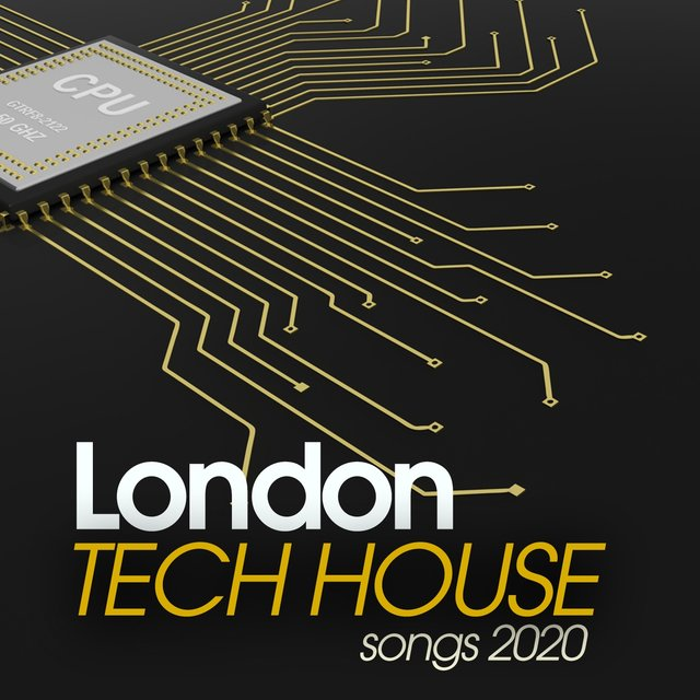 London Tech House Songs 2020
