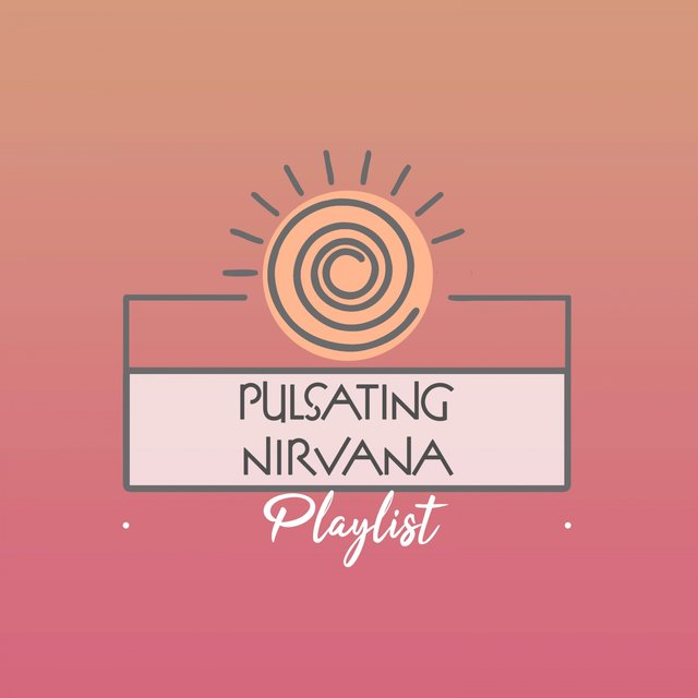 Pulsating Nirvana Playlist