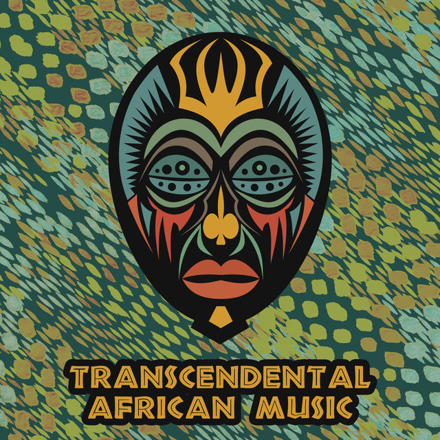 Transcendental African Music (Shamanic African Drums to Meditate, Spiritual Ethnic Dances, Tribal Chants)