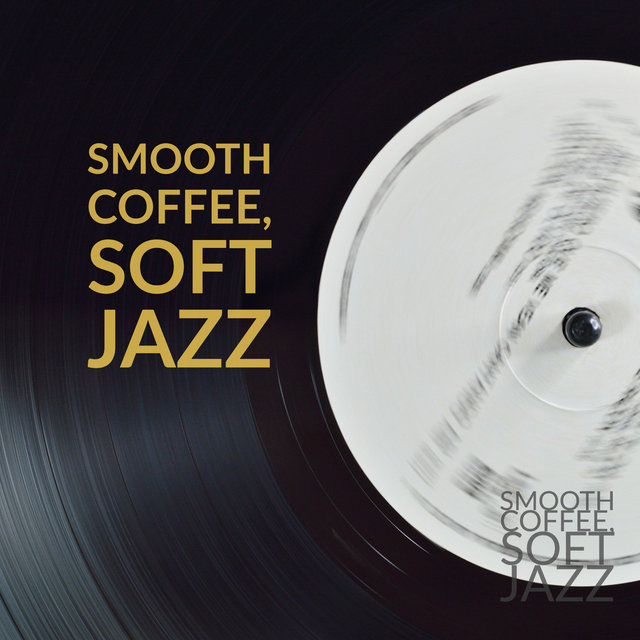 Smooth Coffee, Soft Jazz