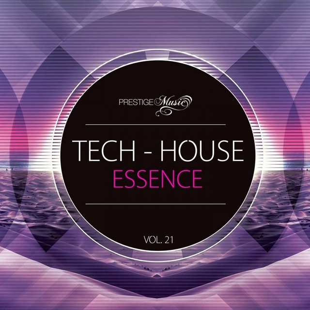 Tech-House Essence, Vol. 21