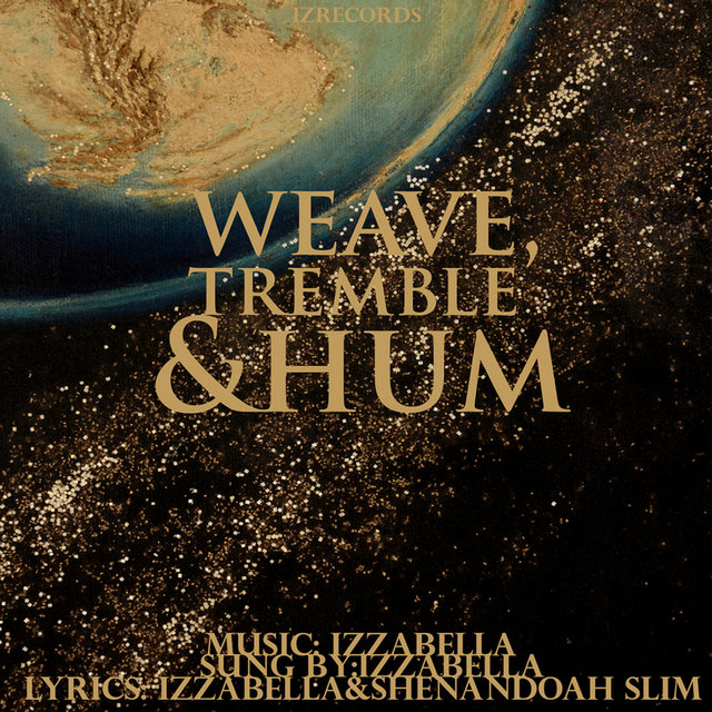 Weave Tremble and Hum