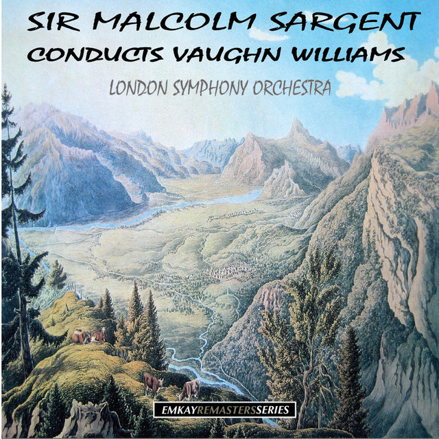 Sir Malcolm Sargent Conducts Vaughan Williams (Remastered)