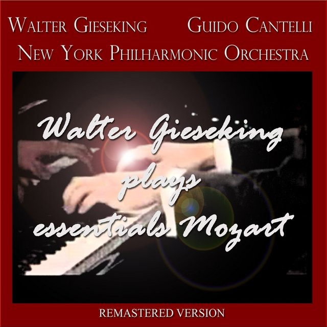 Walter Gieseking Plays Essentials Mozart