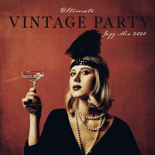 Ultimate Vintage Party Jazz Mix 2020