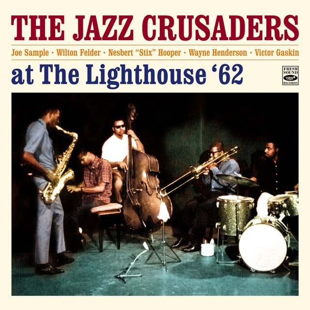 The Jazz Crusaders at the Lighthouse Plus 3 Tracks from the Album