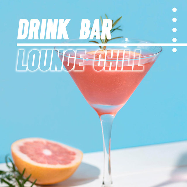 Drink Bar Lounge Chill – Beach Bar Music, Holiday 2021, Amazing Sunny Time