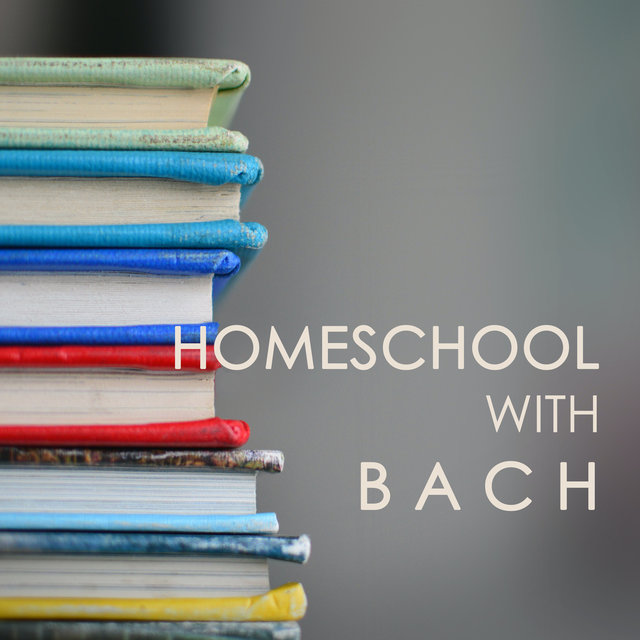 Homeschool with Bach