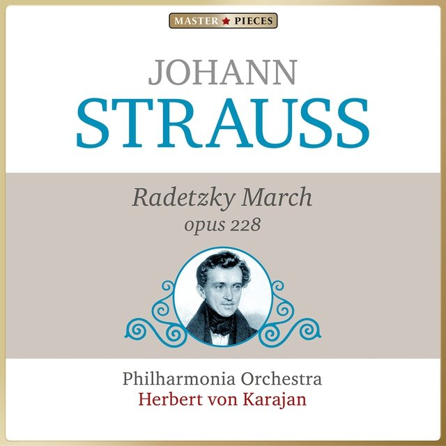 Masterpieces presents Johann Strauss: Radetzky March, op. 228