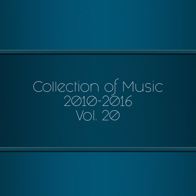 Collection Of Music 2010-2016, Vol. 20
