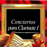 Clarinet Concerto E- Flat Major, Op. 36: I. Allegro