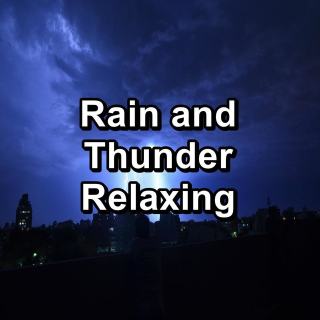 Rain and Thunder Relaxing