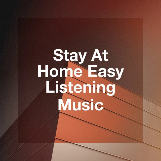 Stay at Home Easy Listening Music