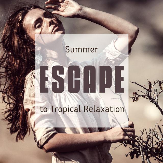 Summer Escape to Tropical Relaxation