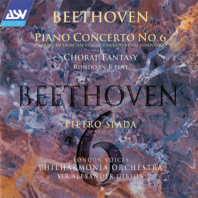 Beethoven: Piano Concerto No. 6; Choral Fantasy etc