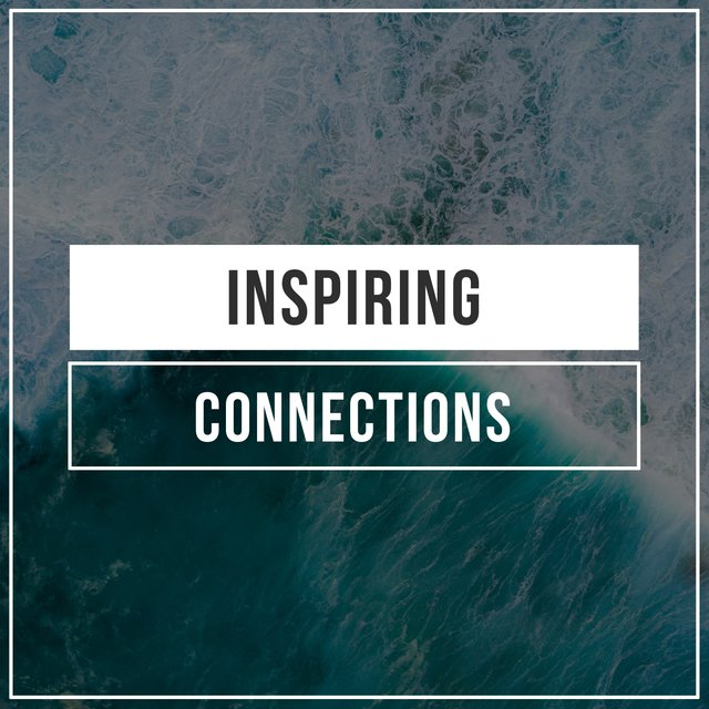 # Inspiring Connections