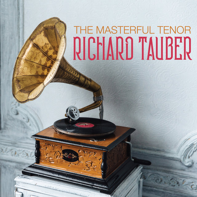 The Masterful Tenor RICHARD TAUBER