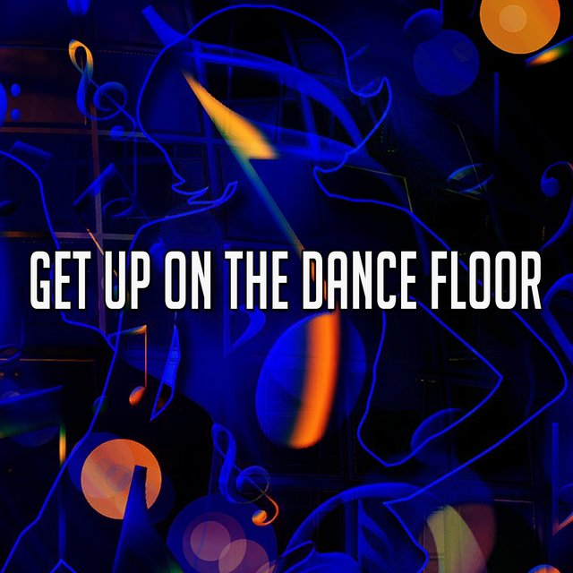 Get up on the Dance Floor