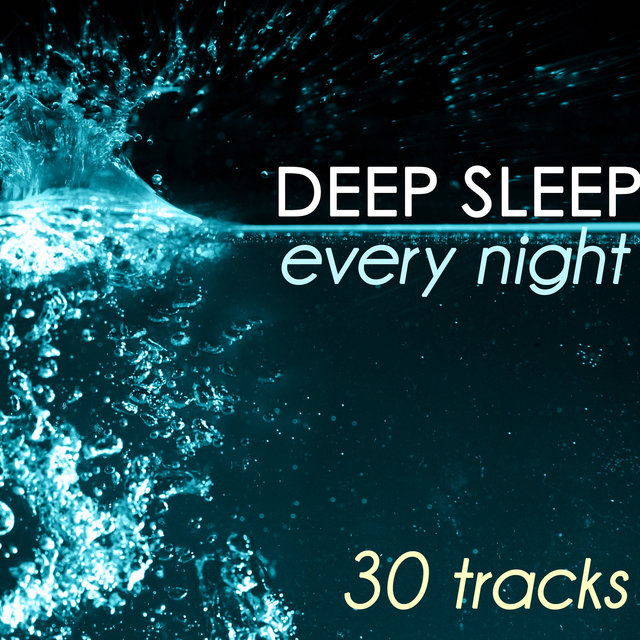 Deep Sleep Every Night - 30 Tracks for Sleeping Hypnosis, Delta Waves for Relaxation